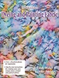 The Basic Guide to Dyeing & Painting Fabric
