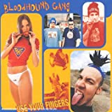 "Use Your Fingersvon ""Bloodhound Gang"""