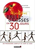 Programme brle-graisses en 30 jours : Un programme complet au jour le jour