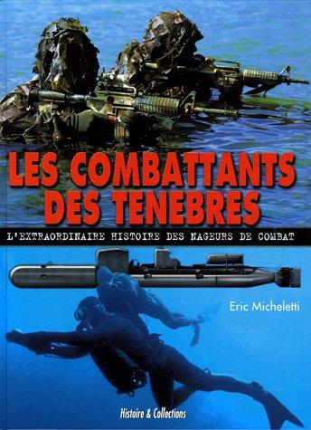 Les combattants des ténèbres : L'extraordinaire histoire des nageurs de combat