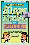 img - for Learning To Slow Down & Pay Attention: A Book for Kids About ADHD book / textbook / text book