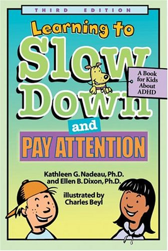 Learning To Slow Down &amp; Pay Attention A Book for Kids About Adhd