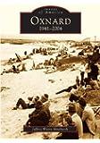Oxnard:   1941-2004   (CA)  (Images of America)