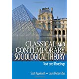 Classical and Contemporary Sociological Theory: Text and Readings ~ Scott Appelrouth
