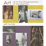 Art and the Degradation of Awareness (A Calderbook)by Jeff Nuttall