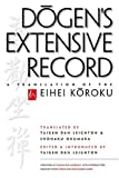 Dogens Extensive Record: A Translation of the Eihei Koroku