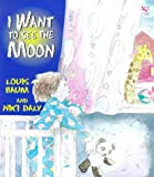 I Want to See the Moon (Red Fox picture books) Louis Baum