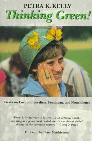 Thinking Green: Essays on Environmentalism, Feminism and Non-violence