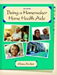 Being a Homemaker/Home Health Aide (6...