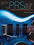 The PRS Electric Guitar Book: A Compl...