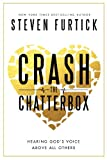 Crash the Chatterbox: Hearing Gods Voice Above All Others