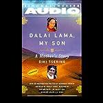 Dalai Lama, My Son: A Mother's Story | Diki Tsering
