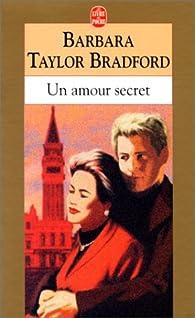 Un Amour Secret Barbara Taylor Bradford Babelio