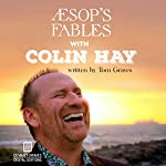 Aesop's Fables with Colin Hay | Tom Graves