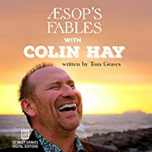 Aesop's Fables with Colin Hay Audiobook by Tom Graves Narrated by Colin Hay