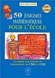 echange, troc FFJM - 50 Énigmes mathématiques pour l'école, Classées par thèmes du programme de CM1et CM2