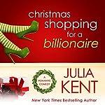 Christmas Shopping for a Billionaire | Julia Kent