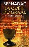 La Quête du Graal : Le mystère Otto Rahn par Bernadac