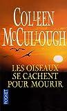echange, troc Colleen McCullough - Les oiseaux se cachent pour mourir