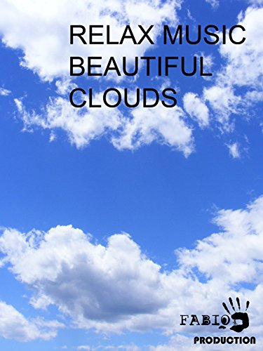 Relax Music Beautiful Clouds
