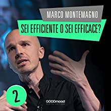 Sei efficiente o sei efficace? Audiobook by Marco Montemagno Narrated by Marco Montemagno