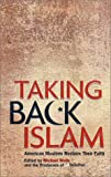 Image of Taking Back Islam: American Muslims Reclaim Their Faith