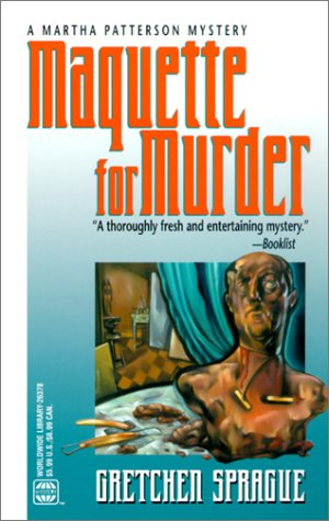 Maquette For Murder (Worldwide Library Mysteries), GRETCHEN SPRAGUE
