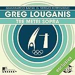 Greg Louganis: Tre metri sopra (Olimpicamente)   Gianmarco Bachi,G. Sergio Ferrentino