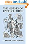 The History of Underclothes (Dover Fa...