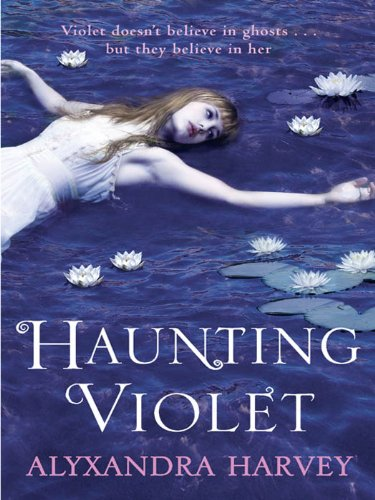 Early Review: Haunting Violet by Alyxandra Harvey