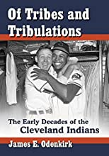 Of Tribes and Tribulations The Early Decades of the Cleveland Indians