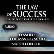 The Law of Success, Lesson I: The Master Mind | [Napoleon Hill]