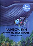 Marcus Pfister The Rainbow Fish and the Big Blue Whale