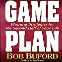 Game Plan: Winning Strategies for the Second Half of Your Life Audiobook by Bob Buford Narrated by Dick Fredricks