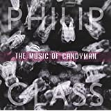Philip Glass : The Music of Candyman
