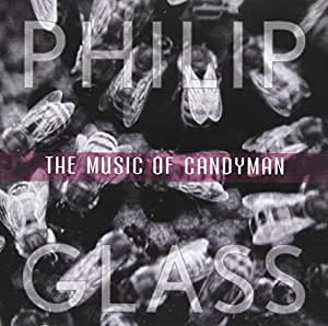 Philip Glass: The Music of Candyman