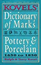 Kovels' Dictionary of Marks -- Pottery And Porcelain: 1650 to 1850 (Kovel's Dictionary of Marks)