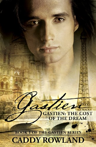 Gastien: The Cost of the Dream: A Caddy Rowland Historical Family Saga/Drama (The Gastien Series Book 1) PDF