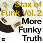 Stax Of Funk Vol. 2: More Funky Truth