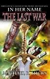 The Last War (In Her Name Book 4) (English Edition)