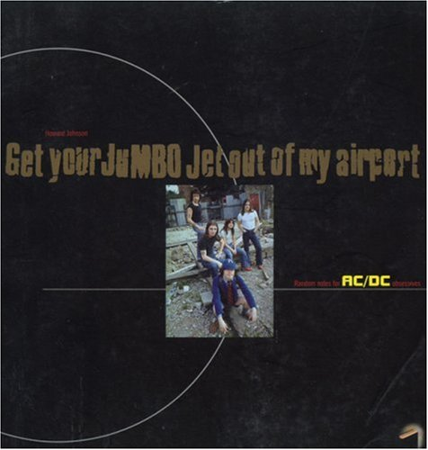 get-your-jumbo-jet-out-of-my-airport-random-notes-for-ac-dc-obsessives