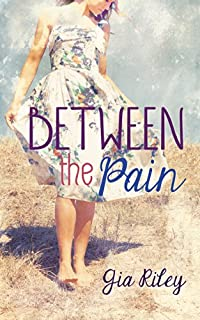 (FREE on 3/3) Between The Pain by Gia Riley - http://eBooksHabit.com