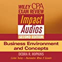 Wiley CPA Examination Review Impact Audios, Second Edition: Business Environment and Concepts (       UNABRIDGED) by Debra Hopkins