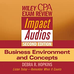 Wiley CPA Examination Review Impact Audios, Second Edition: Business Environment and Concepts | [Debra Hopkins]
