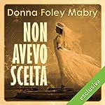 Non avevo scelta   Donna Foley Mabry