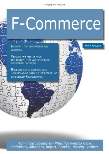 F-Commerce: High-Impact Strategies - What You Need to Know: Definitions, Adoptions, Impact, Benefits, Maturity, Vendors