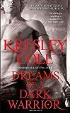 Dreams of a Dark Warrior (Immortals After Dark Series, Book 9) (1439136807) by Cole, Kresley
