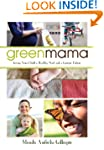 Green Mama: What Parents Need to Know...