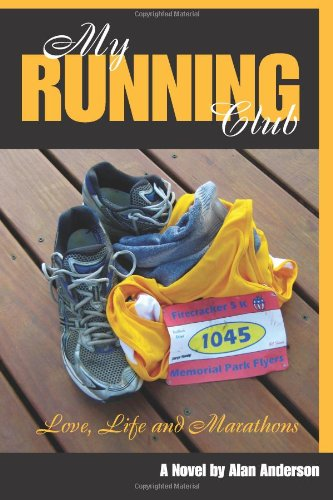 My Running Club: A Novel of Love, Life and Marathons