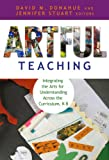 Artful Teaching: Integrating the Arts for Understanding Across the Curriculum, K-8